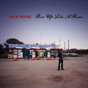 ALBUM REVIEW: Nick Payne – Rise Up Like A River