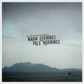 ALBUM REVIEW: The Aviary Presents: Warm Evenings, Pale Mornings