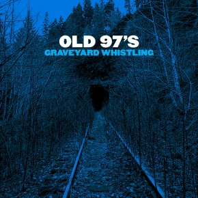 ALBUM REVIEW: Old 97's – Graveyard Whistling