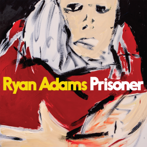 ALBUM REVIEW: Ryan Adams – Prisoner