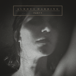 ALBUM REVIEW: Aldous Harding – Party