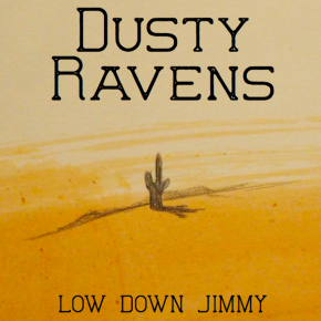 VIDEO PREMIERE: Dusty Ravens – Low Down Jimmy