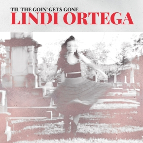 EP REVIEW: Lindi Ortega – Til The Goin' Gets Gone
