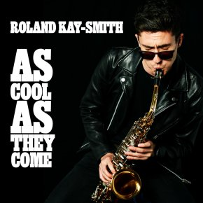 ALBUM REVIEW: Roland Kay-Smith – As Cool As They Come