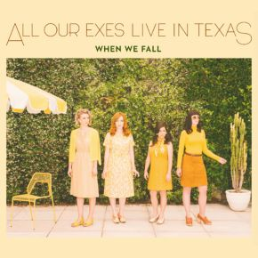 ALBUM REVIEW: All Our Exes Live In Texas – When We Fall