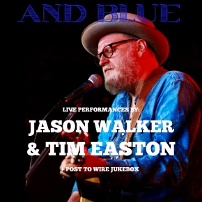 PTW Presents: Red-Eyed & Blue – Tim Easton + Jason Walker