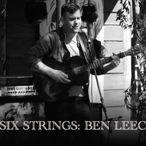 SIX STRINGS Q&A: Ben Leece