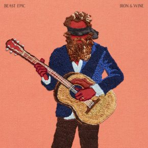 ALBUM REVIEW: Iron & Wine – Beast Epic