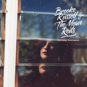 ALBUM REVIEW: Brooke Russell & The Mean Reds – The Way You Leave
