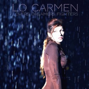 ALBUM REVIEW: Lo Carmen – Lovers Dreamers Fighters