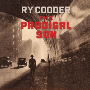 NEWS: Ry Cooder Announces New LP The Prodigal Son