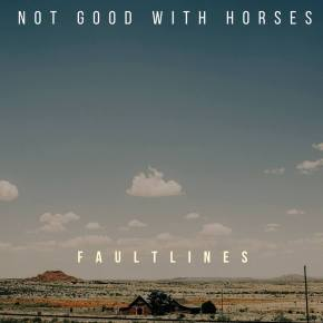 NEW MUSIC: Not Good With Horses – What's Done Is Done