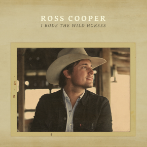 ALBUM REVIEW: Ross Cooper – I Rode The Wild Horses