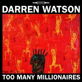 ALBUM REVIEW: Darren Watson –Too ManyMillionaires