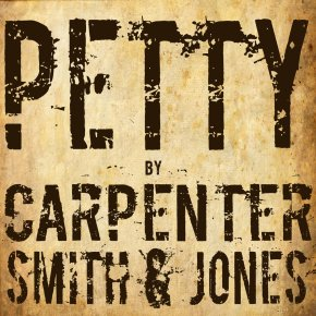 ALBUM REVIEW: Carpenter, Smith & Jones – Petty
