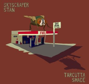 NEW MUSIC: Skyscraper Stan – Tarcutta Shade (2018)