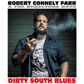 NEW MUSIC: Robert Connely Farr & The Rebeltone Boys