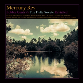 NEWS: Mercury Rev reimagine Bobbie Gentry's 'The Delta Sweete' in full