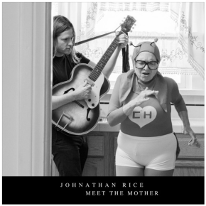 NEW MUSIC: Johnathan Rice – Meet The Mother