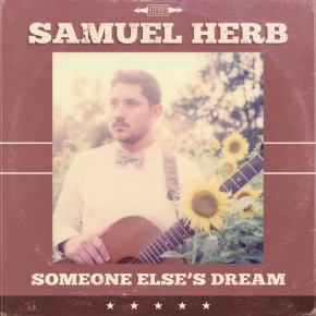 NEW MUSIC: Samuel Herb – Someone Else's Dream