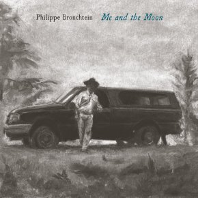 NEW MUSIC: Philippe Bronchtein – Me And The Moon