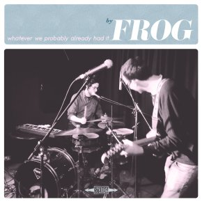 NEW MUSIC: Frog –Don't Tell Me Where You're Going