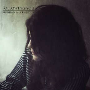 NEW MUSIC: Siobhan McCrudden – Following You