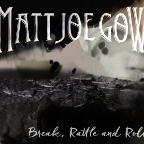 ALBUM REVIEW: Matt Joe Gow – Break, Rattle & Roll
