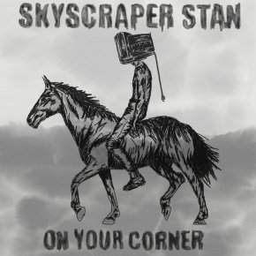 NEW MUSIC: Skyscraper Stan – On Your Corner