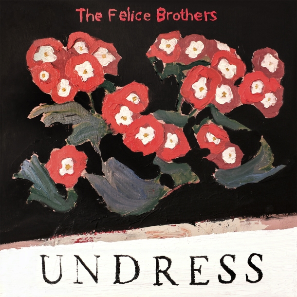 TheFeliceBrothers_Undress_COVER