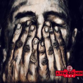 NEW MUSIC: A Few Bad Men –A HauntedMan