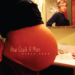 NEW MUSIC: Derek Senn – How Could A Man