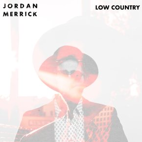 NEW MUSIC: Jordan Merrick – Low Country