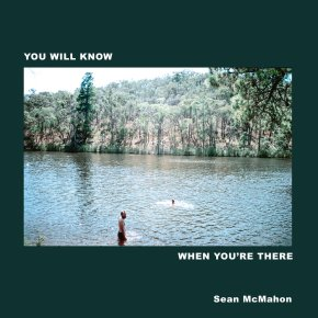 ALBUM REVIEW: Sean McMahon – You Will Know When You're There
