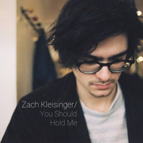 NEW MUSIC: Zach Kleisinger – You Should Hold Me
