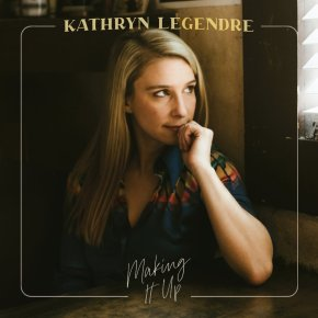 NEW MUSIC: Kathryn Legrande – Going Crazy/Making It Up