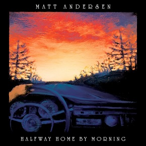 ALBUM REVIEW: Matt Andersen – Halfway Home By Morning
