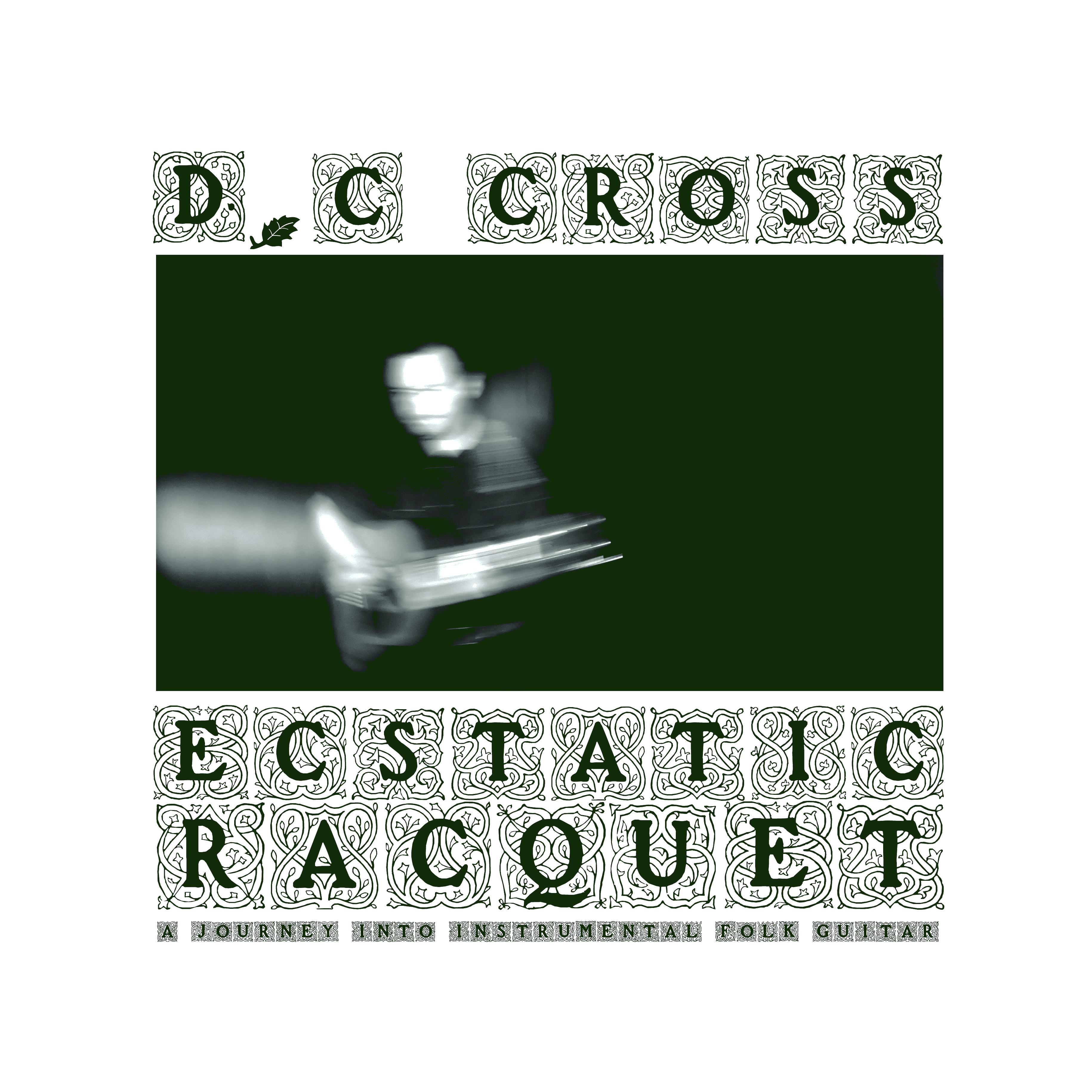 ALBUM REVIEW: D C Cross – Ecstatic Racquet |