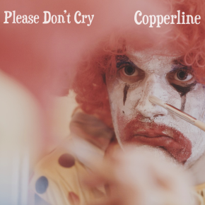 NEW MUSIC: Copperline – Please Don't Cry