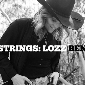 SIX STRINGS Q&A: Lozz Benson