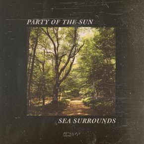 NEW MUSIC: Party Of The Sun – Sea Surrounds