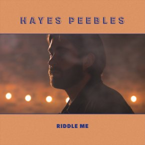 NEW MUSIC: Hayes Peebles – RiddleMe