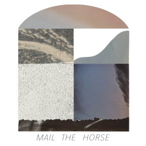 NEW MUSIC: Mail The Horse – Gimme Gimme
