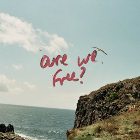 NEW MUSIC: Someday River – Are We Free?
