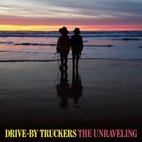 ALBUM REVIEW: Drive-By Truckers – The Unraveling
