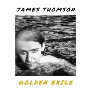 ALBUM REVIEW: James Thomson – Golden Exile