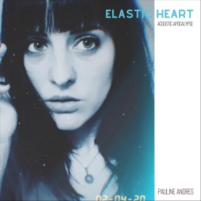 NEW MUSIC: Pauline Andrès –Elastic Heart (acoustic Apocalypse) – Siacover