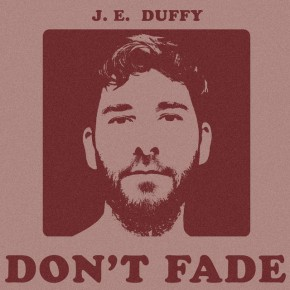 NEW MUSIC: J.E. Duffy – Don't Fade