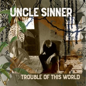 NEW MUSIC: Uncle Sinner – Creation Myth