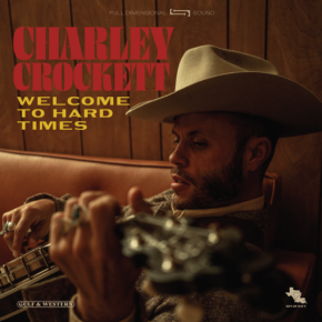 NEWS: Charley Crockett Announces New LP 'Welcome To Hard Times'